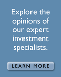 Explore the opinions of our expert Investment specialists. Learn more.