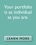 Your portfolio is as individual as you are. Learn more.